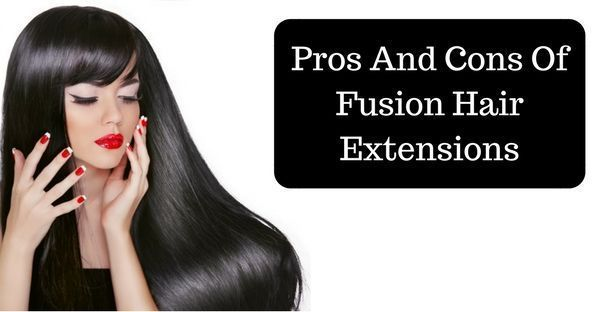 Fusion hair extensions pros and cons