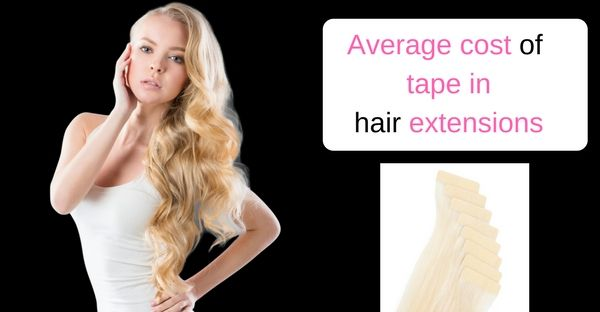 Average cost of tape in hair extensions
